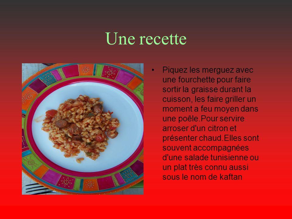 Une recette Piquez les merguez avec une fourchette pour faire sortir la graisse durant la cuisson, les faire griller un moment a feu moyen dans une po