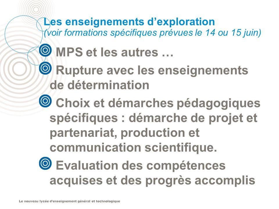 Le nouveau lycée denseignement général et technologique Les enseignements dexploration (voir formations spécifiques prévues le 14 ou 15 juin) MPS et l