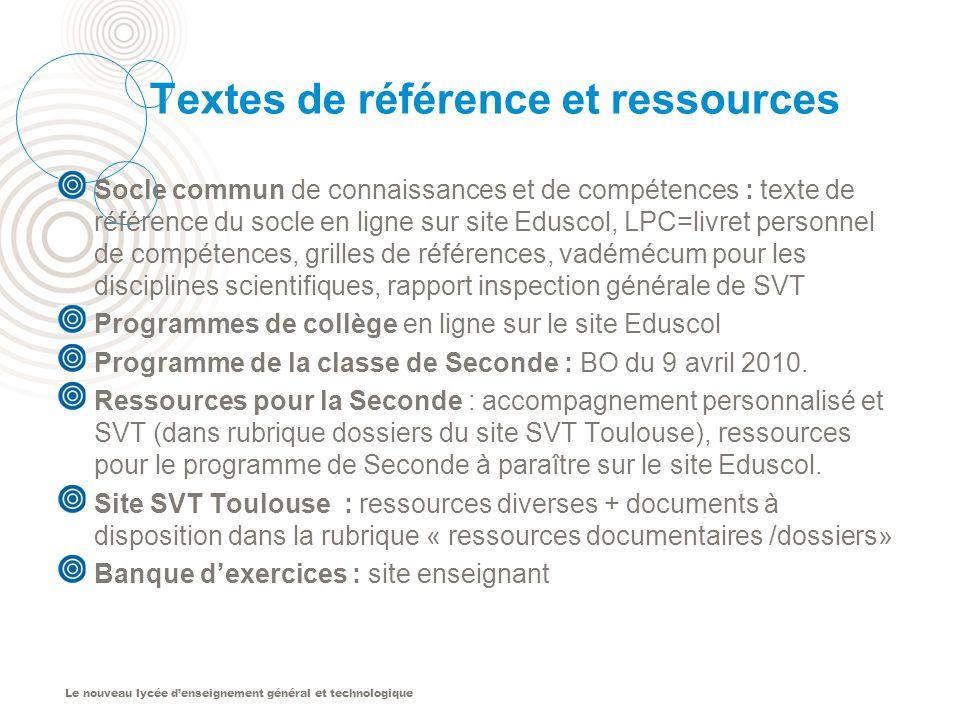 Le nouveau lycée denseignement général et technologique Textes de référence et ressources Socle commun de connaissances et de compétences : texte de r