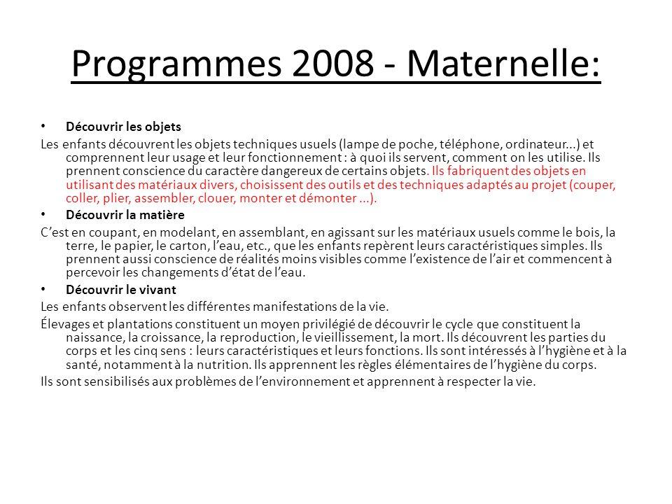 Programmes 2008 - Maternelle: Découvrir les objets Les enfants découvrent les objets techniques usuels (lampe de poche, téléphone, ordinateur...) et c