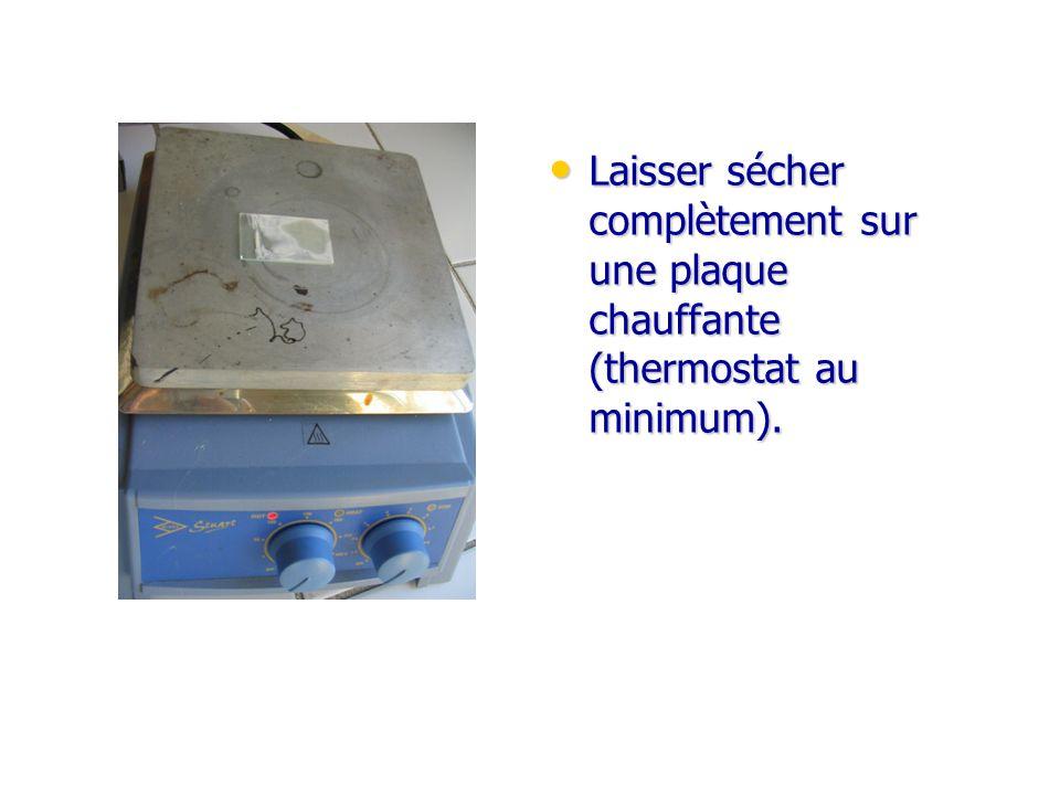 Laisser sécher complètement sur une plaque chauffante (thermostat au minimum). Laisser sécher complètement sur une plaque chauffante (thermostat au mi
