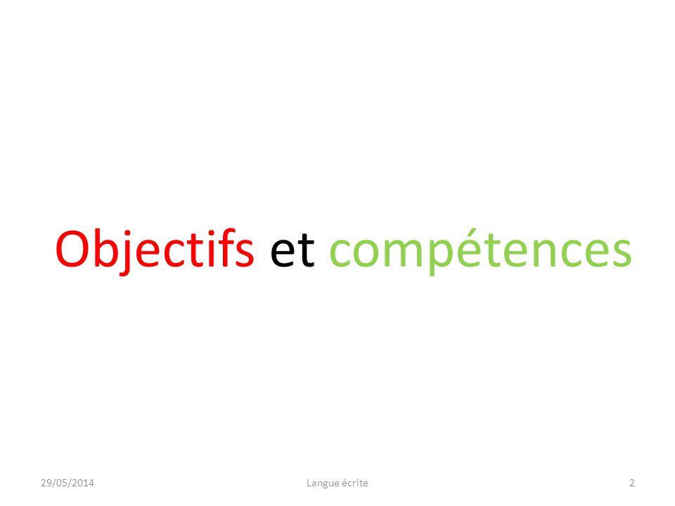 Objectifs et compétences 29/05/20142Langue écrite
