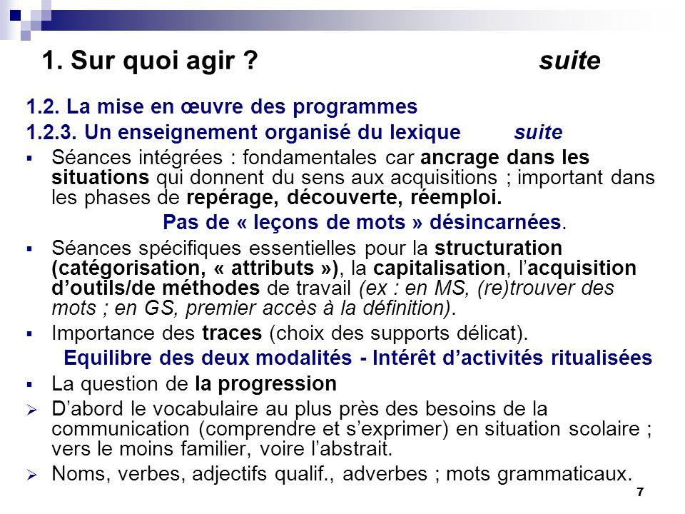 7 1. Sur quoi agir . suite 1.2. La mise en œuvre des programmes 1.2.3.