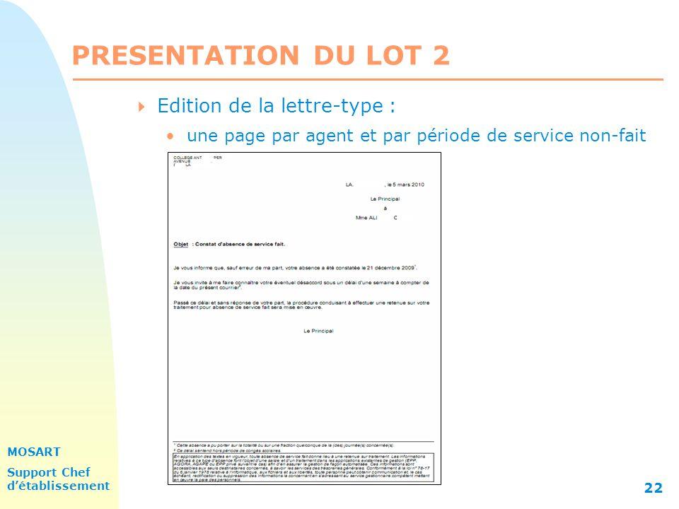 MOSART Support Chef détablissement 22 PRESENTATION DU LOT 2 Edition de la lettre-type : une page par agent et par période de service non-fait