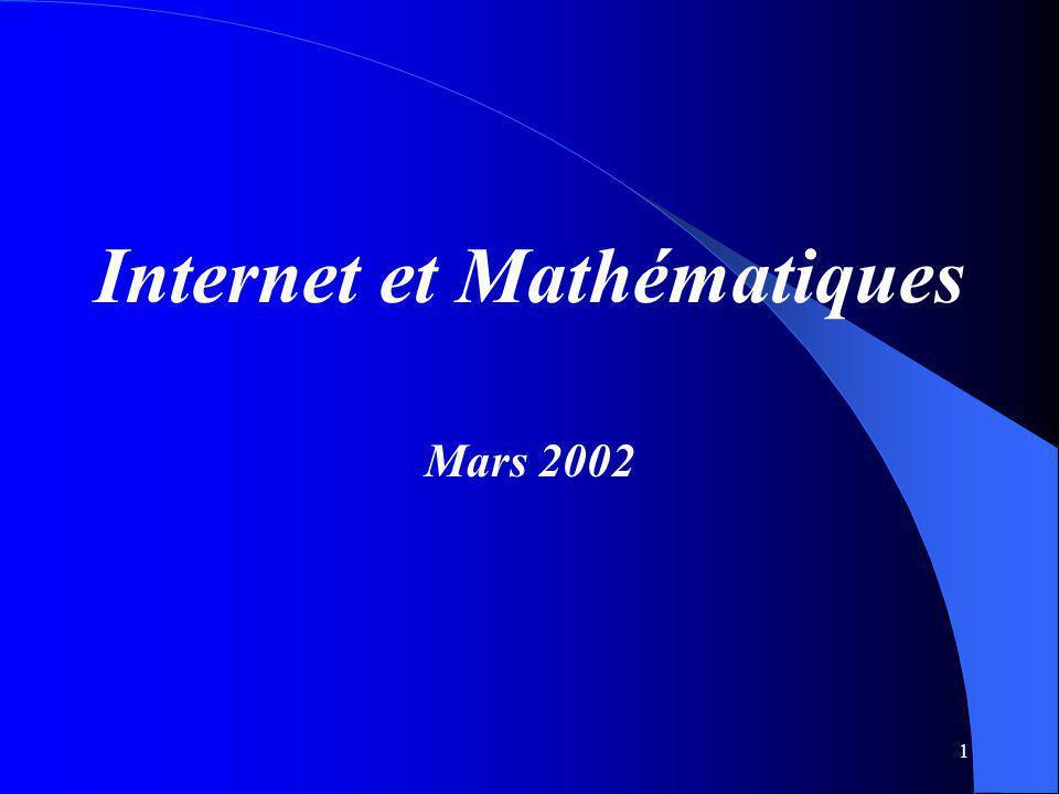 1 Internet et Mathématiques Mars 2002