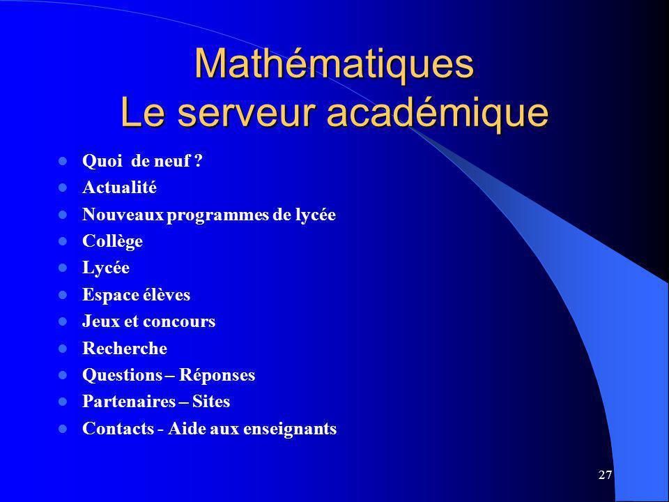 27 Mathématiques Le serveur académique Quoi de neuf .