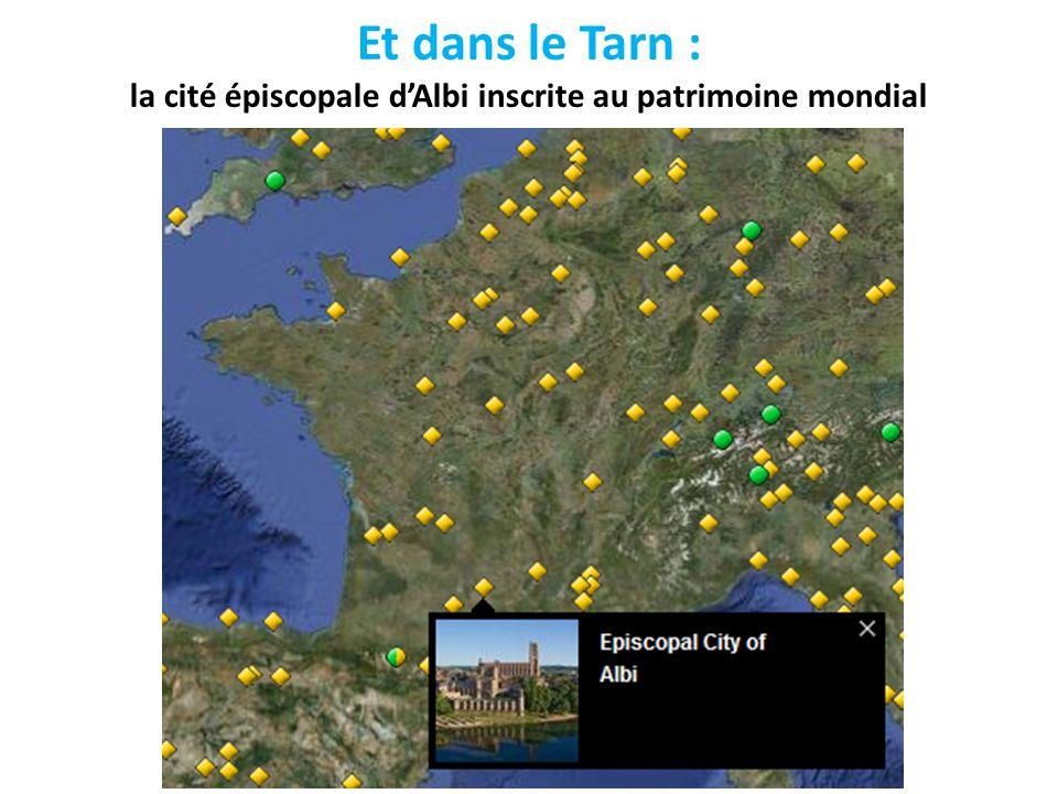 Et dans le Tarn : la cité épiscopale dAlbi inscrite au patrimoine mondial