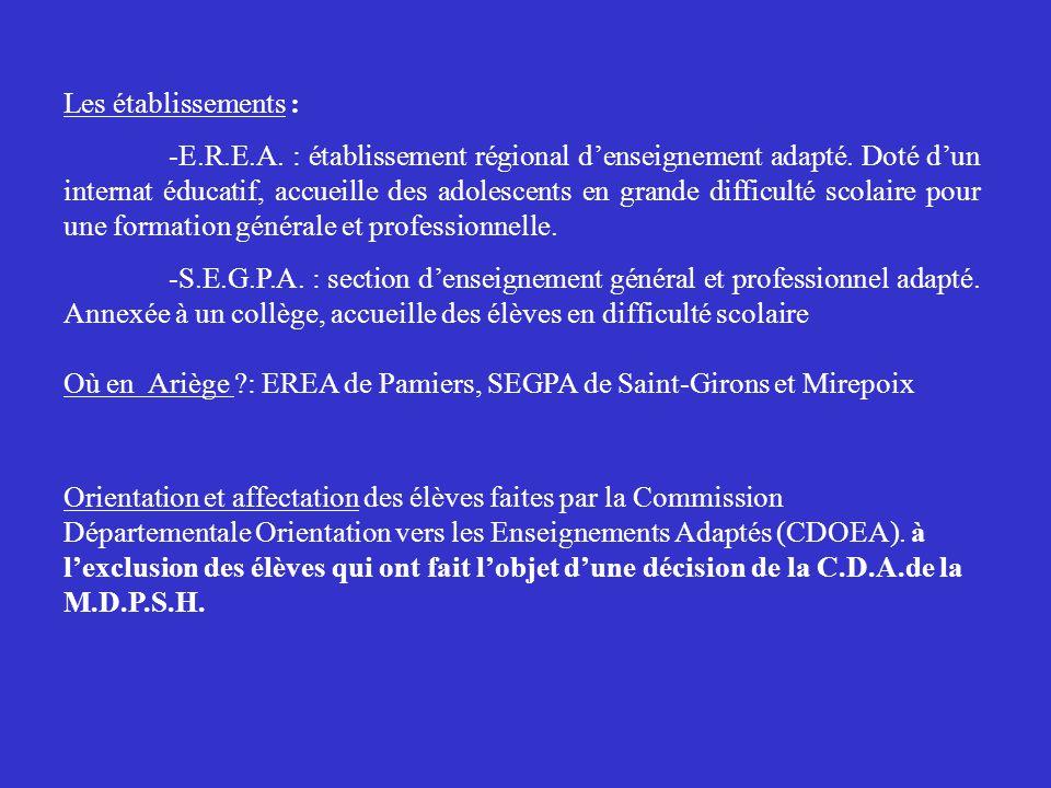 Les établissements : -E.R.E.A.: établissement régional denseignement adapté.