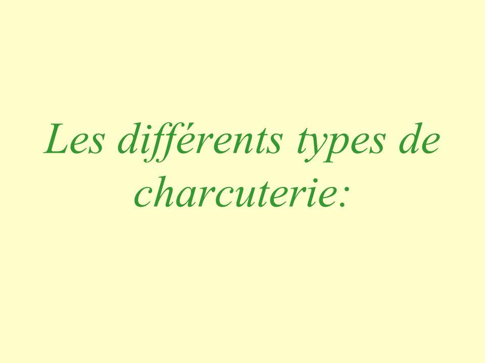 Les différents types de charcuterie: