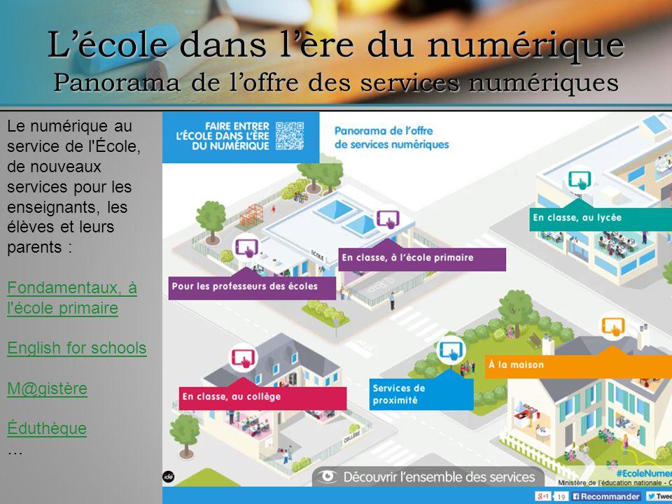 Lécole dans lère du numérique Panorama de loffre des services numériques Le numérique au service de l'École, de nouveaux services pour les enseignants