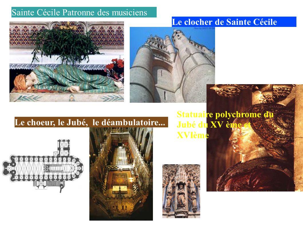 Sainte Cécile Patronne des musiciens Le clocher de Sainte Cécile Le choeur, le Jubé, le déambulatoire...