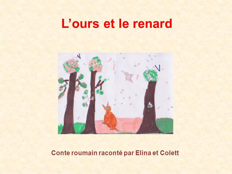 Lours et le renard Conte roumain raconté par Elina et Colett