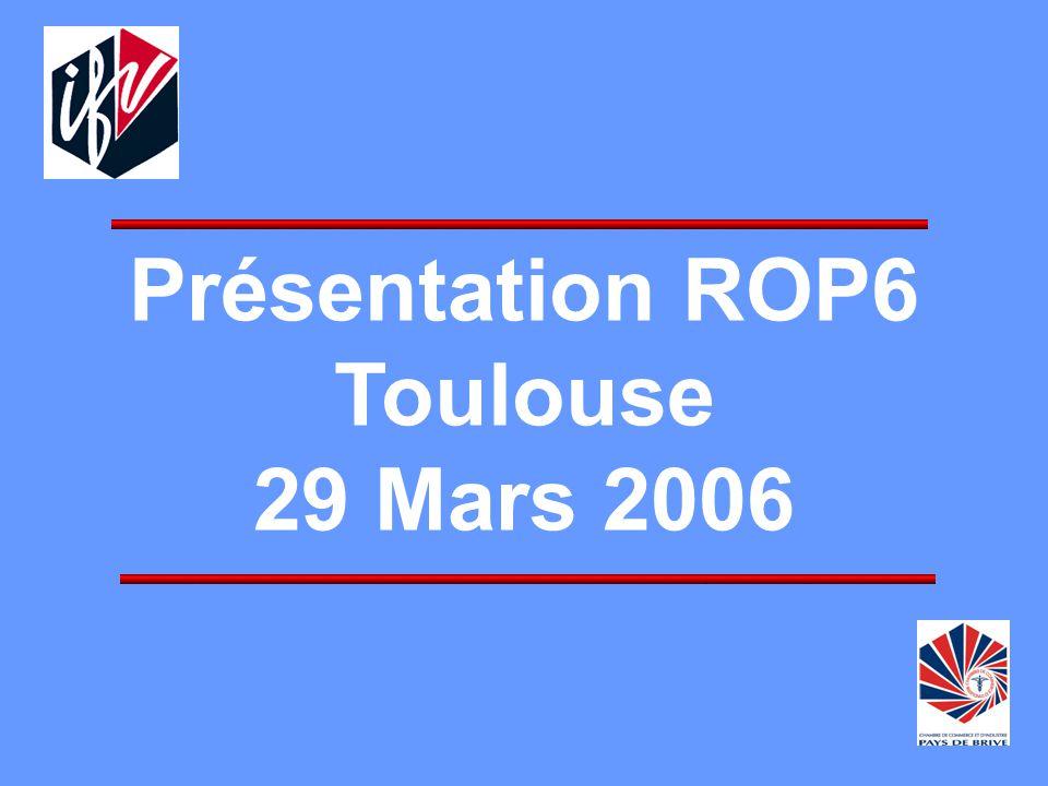 Présentation ROP6 Toulouse 29 Mars 2006