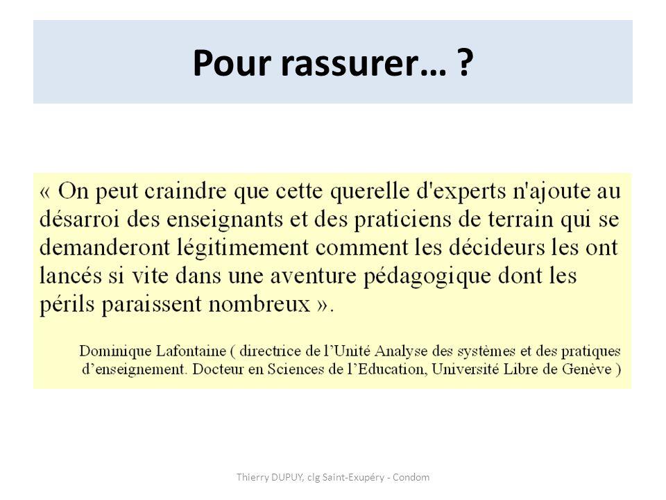 Pour rassurer… ? Thierry DUPUY, clg Saint-Exupéry - Condom
