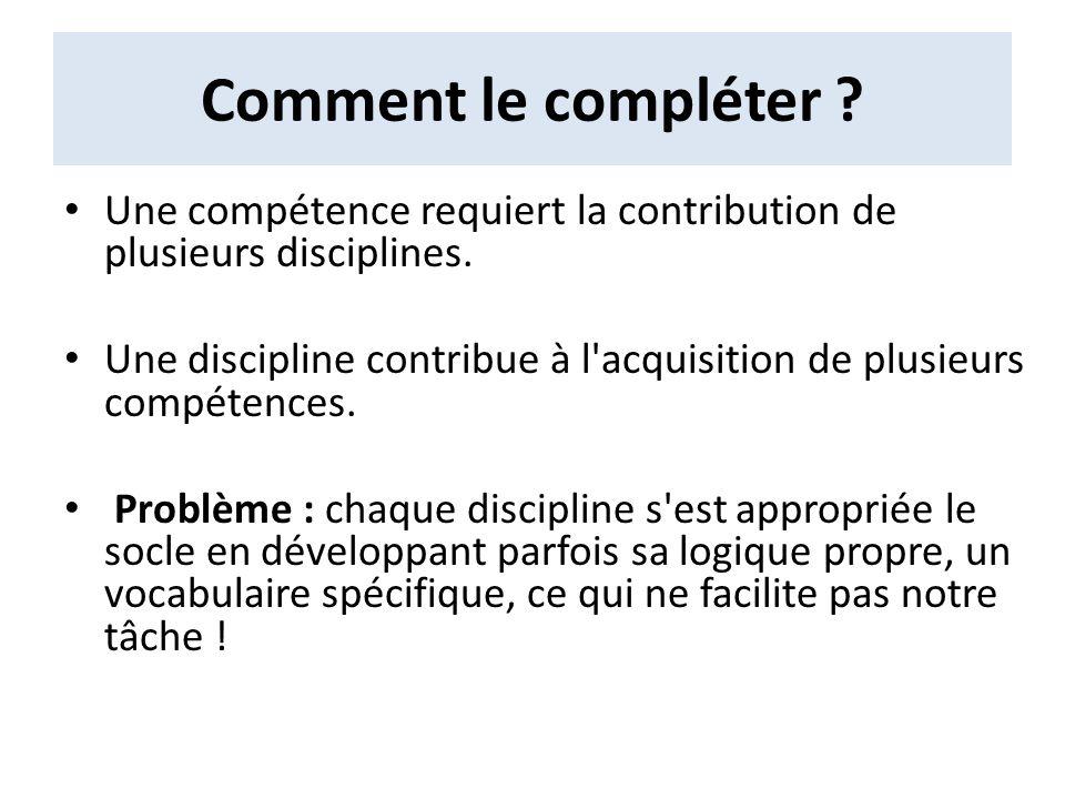 Comment le compléter ? Une compétence requiert la contribution de plusieurs disciplines. Une discipline contribue à l'acquisition de plusieurs compéte