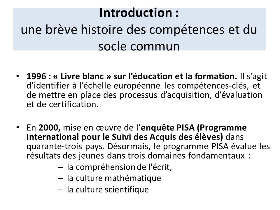1996 : « Livre blanc » sur léducation et la formation. Il sagit didentifier à léchelle européenne les compétences-clés, et de mettre en place des proc