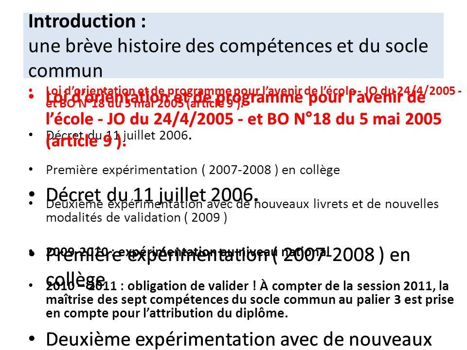 Loi dorientation et de programme pour lavenir de lécole - JO du 24/4/2005 - et BO N°18 du 5 mai 2005 (article 9 ). Décret du 11 juillet 2006. Première