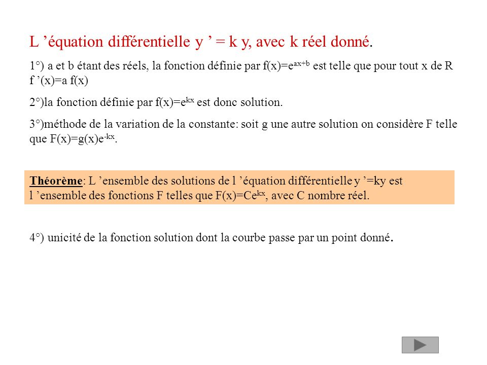 L équation différentielle y = k y, avec k réel donné. 1°) a et b étant des réels, la fonction définie par f(x)=e ax+b est telle que pour tout x de R f