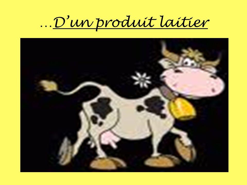 …Dun produit laitier