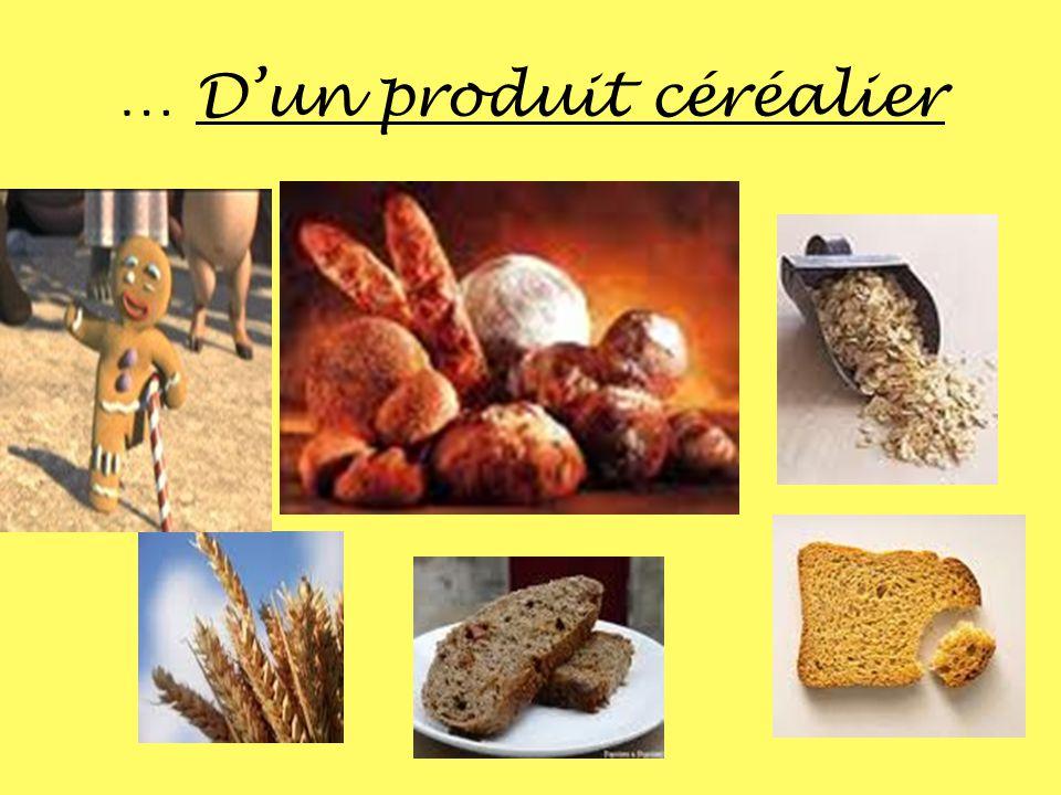 … Dun produit céréalier