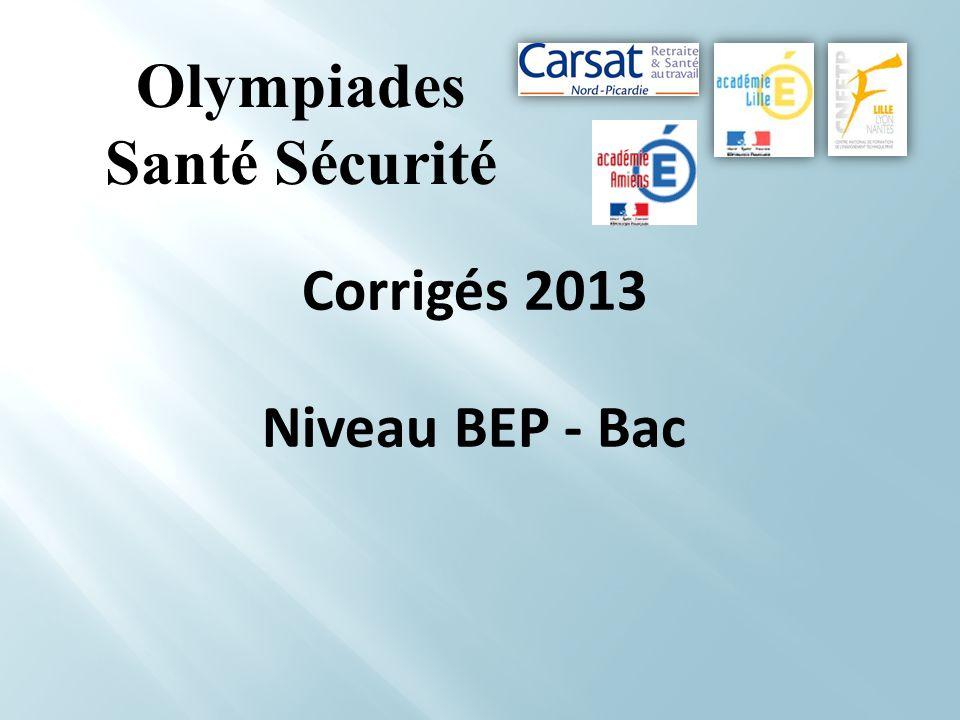 Olympiades Santé Sécurité Corrigés 2013 Niveau BEP - Bac