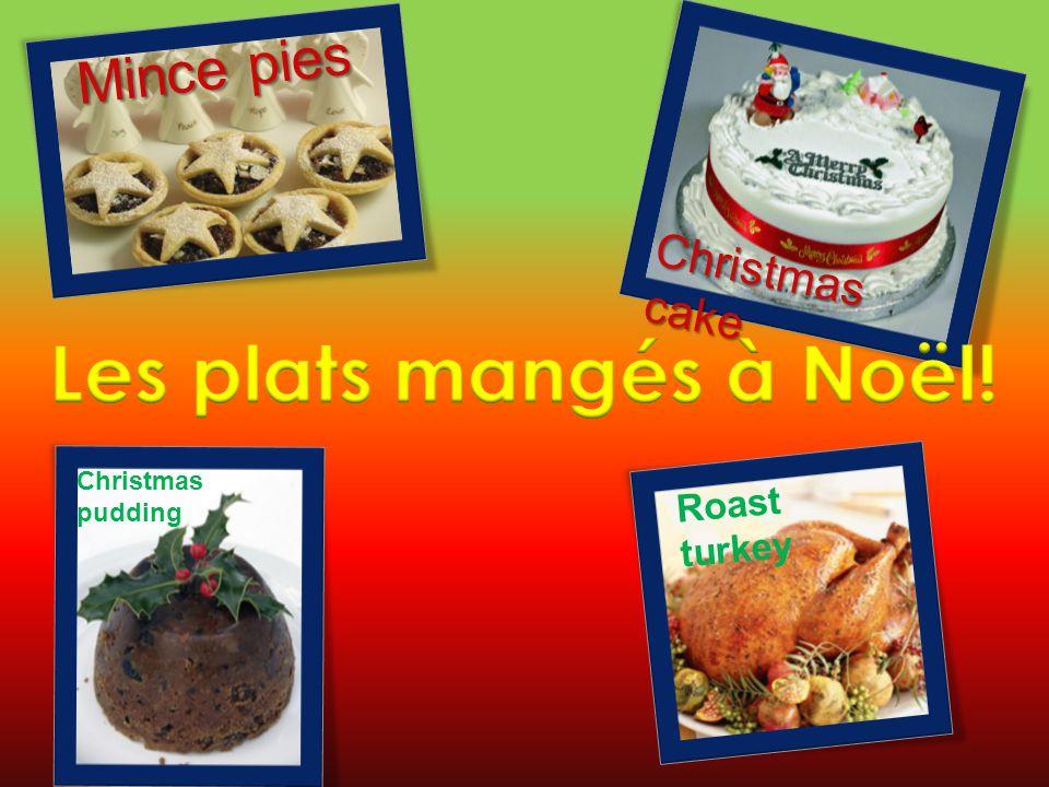 Christmas pudding Roast turkey Mince pies Christmas cake
