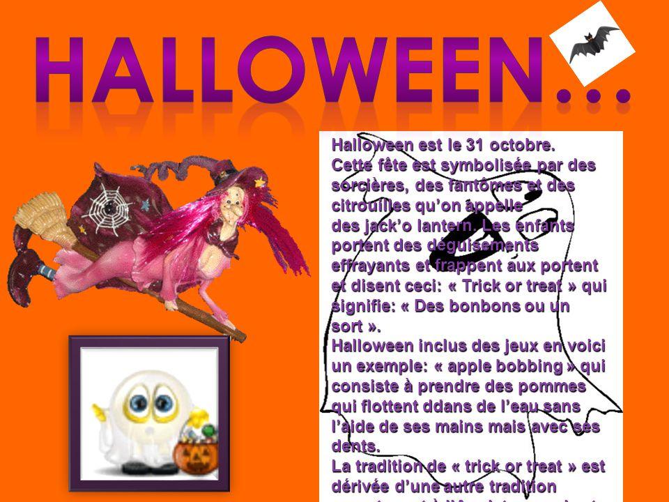 Halloween est le 31 octobre. Cette fête est symbolisée par des sorcières, des fantômes et des citrouilles quon appelle des jacko lantern. Les enfants