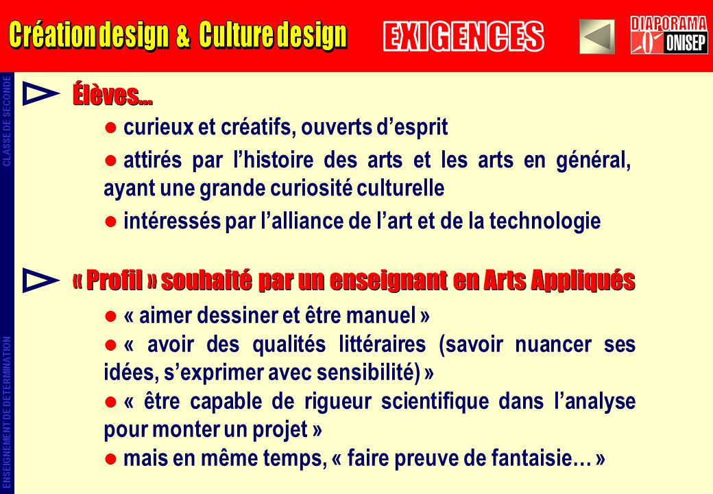 Élèves… curieux et créatifs, ouverts desprit attirés par lhistoire des arts et les arts en général, ayant une grande curiosité culturelle intéressés p