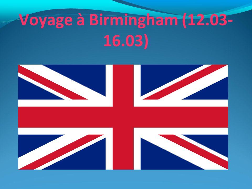 Voyage à Birmingham (12.03- 16.03)
