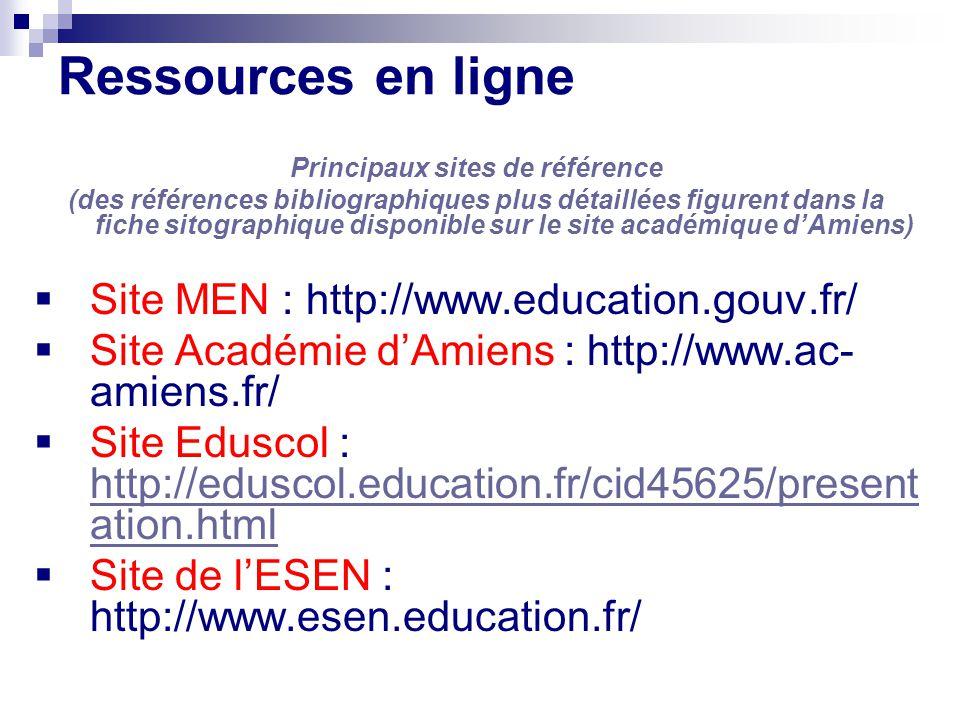 Ressources en ligne Principaux sites de référence (des références bibliographiques plus détaillées figurent dans la fiche sitographique disponible sur