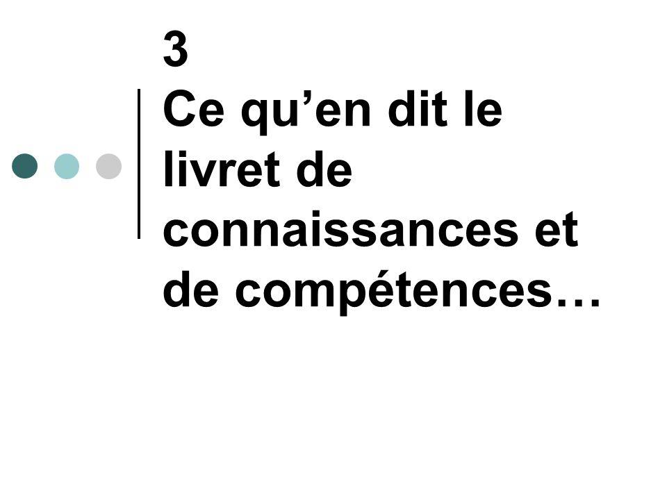 3 Ce quen dit le livret de connaissances et de compétences…