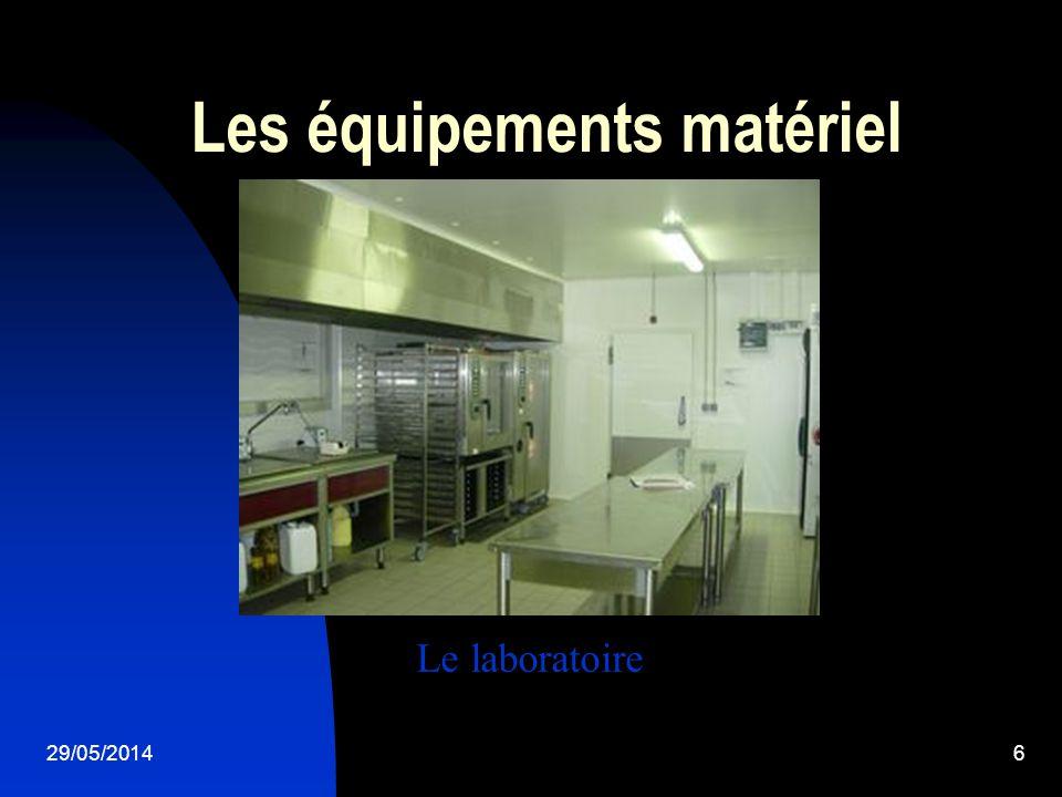 29/05/20146 Les équipements matériel Le laboratoire