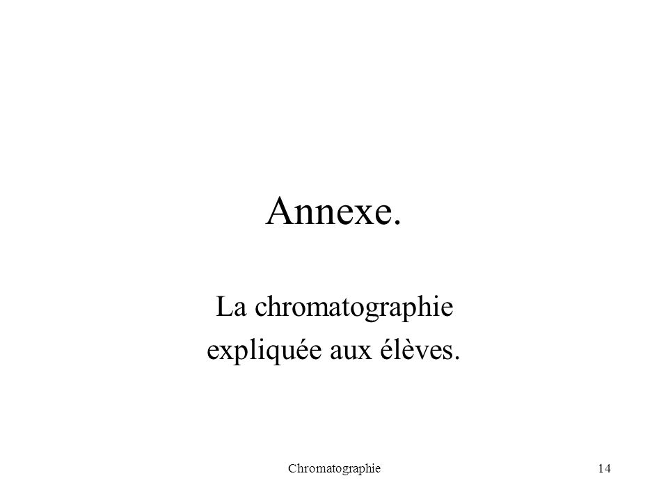 Chromatographie14 Annexe. La chromatographie expliquée aux élèves.