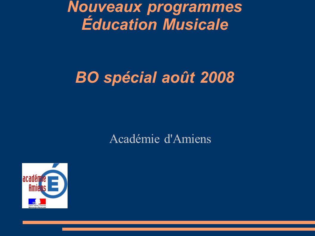 Nouveaux programmes Éducation Musicale BO spécial août 2008 Académie d'Amiens