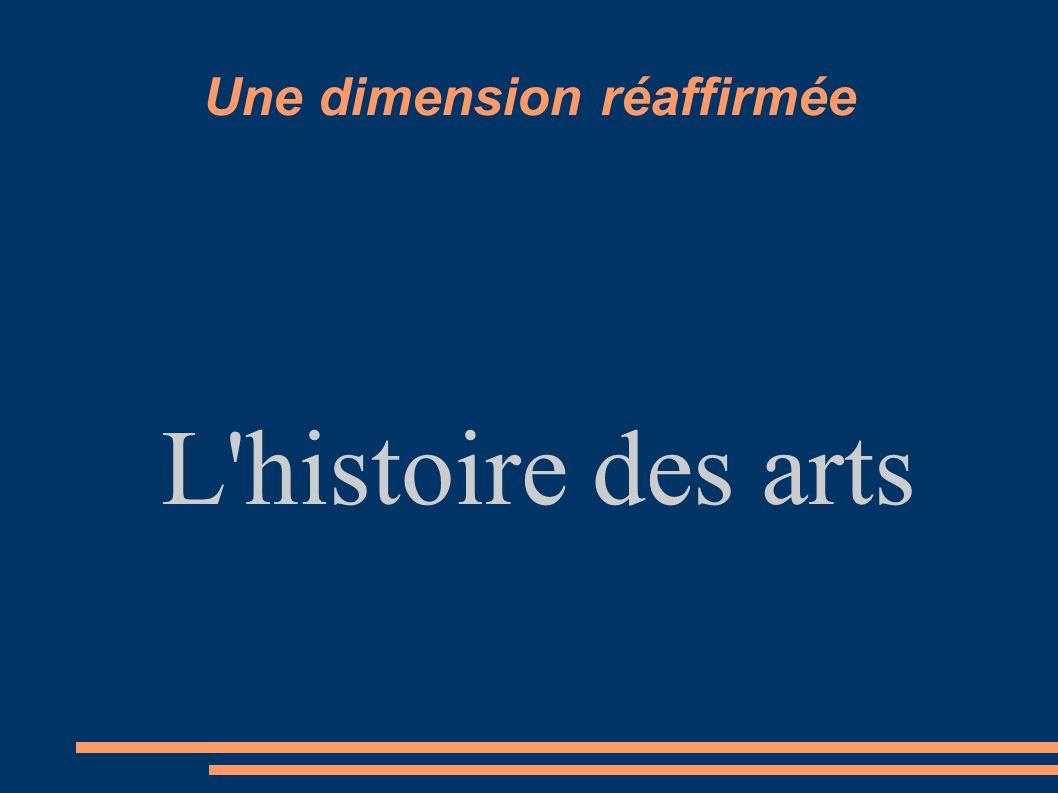 Une dimension réaffirmée L'histoire des arts
