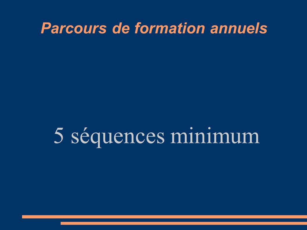 Parcours de formation annuels 5 séquences minimum