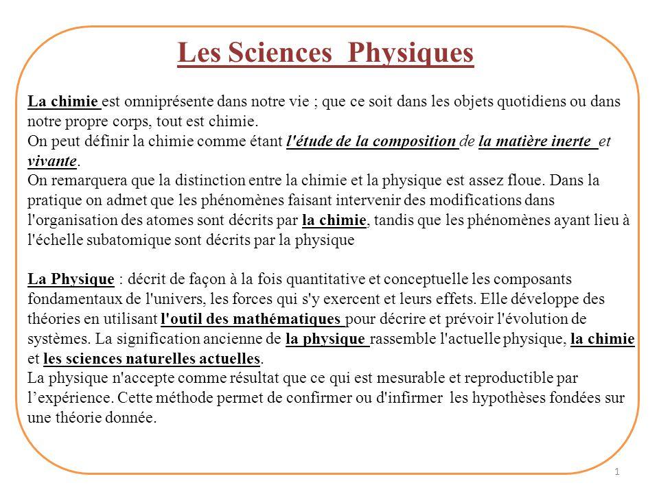 1 Les Sciences Physiques La chimie est omniprésente dans notre vie ; que ce soit dans les objets quotidiens ou dans notre propre corps, tout est chimie.