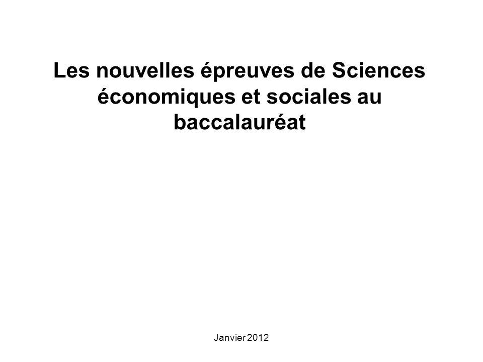 Janvier 2012 Les nouvelles épreuves de Sciences économiques et sociales au baccalauréat