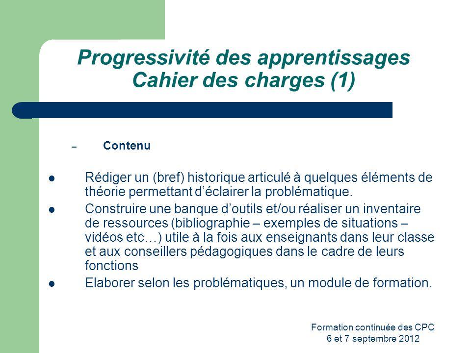 Formation continuée des CPC 6 et 7 septembre 2012 Progressivité des apprentissages Cahier des charges (1) – Contenu Rédiger un (bref) historique artic