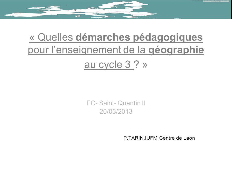 « Quelles démarches pédagogiques pour lenseignement de la géographie au cycle 3 .