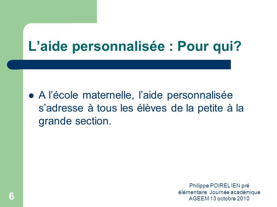 Philippe POIREL IEN pré élémentaire Journée académique AGEEM 13 octobre 2010 7 Quelle incidence sur les pratiques.