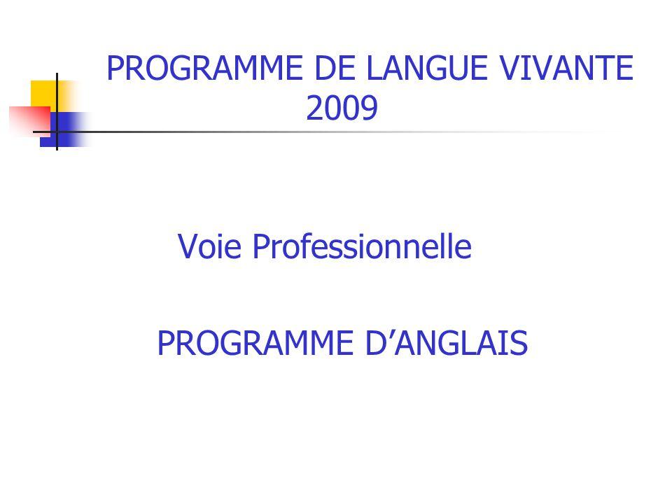 PROGRAMME DE LANGUE VIVANTE 2009 Voie Professionnelle PROGRAMME DANGLAIS