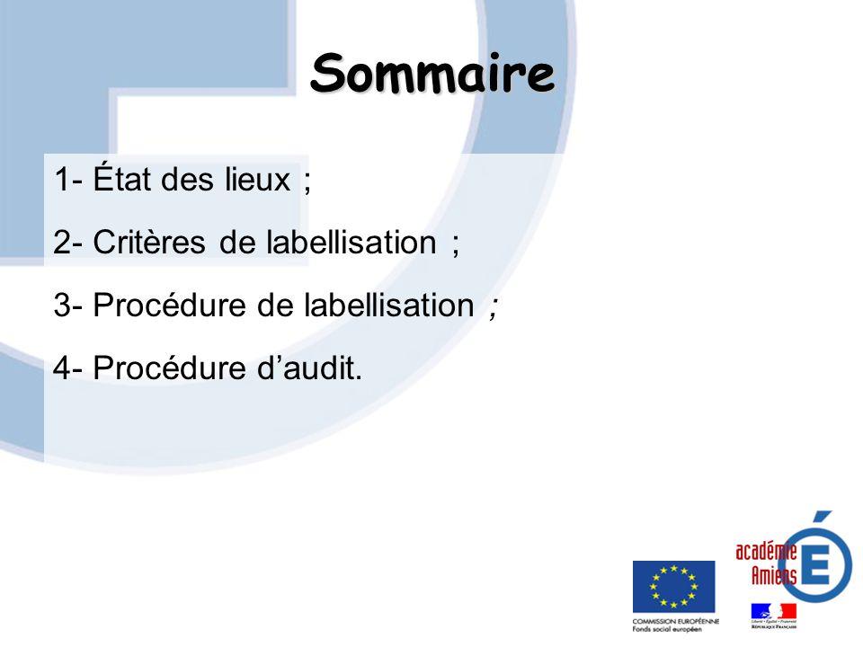 Sommaire 1- État des lieux ; 2- Critères de labellisation ; 3- Procédure de labellisation ; 4- Procédure daudit.