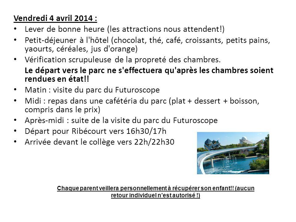Vendredi 4 avril 2014 : Lever de bonne heure (les attractions nous attendent!) Petit-déjeuner à l'hôtel (chocolat, thé, café, croissants, petits pains