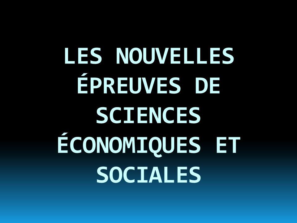 LES NOUVELLES ÉPREUVES DE SCIENCES ÉCONOMIQUES ET SOCIALES