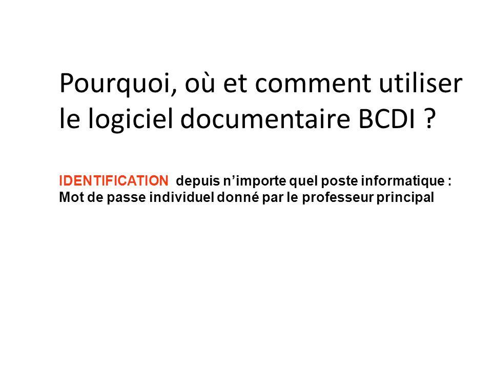Pourquoi, où et comment utiliser le logiciel documentaire BCDI ? IDENTIFICATION depuis nimporte quel poste informatique : Mot de passe individuel donn
