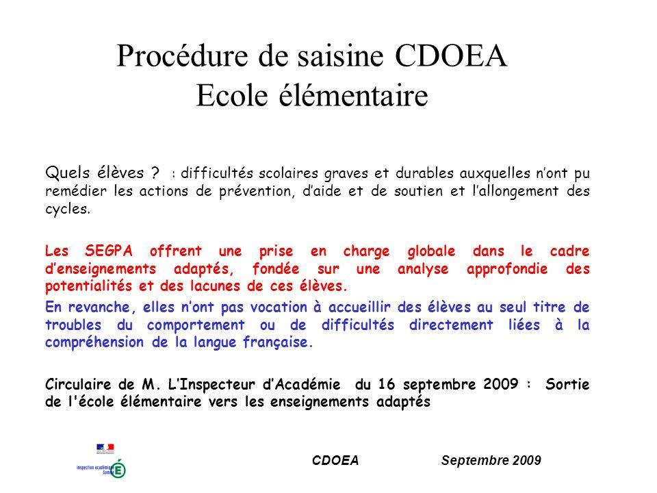 CDOEA Septembre 2009 Procédure de saisine CDOEA Ecole élémentaire Quels élèves .