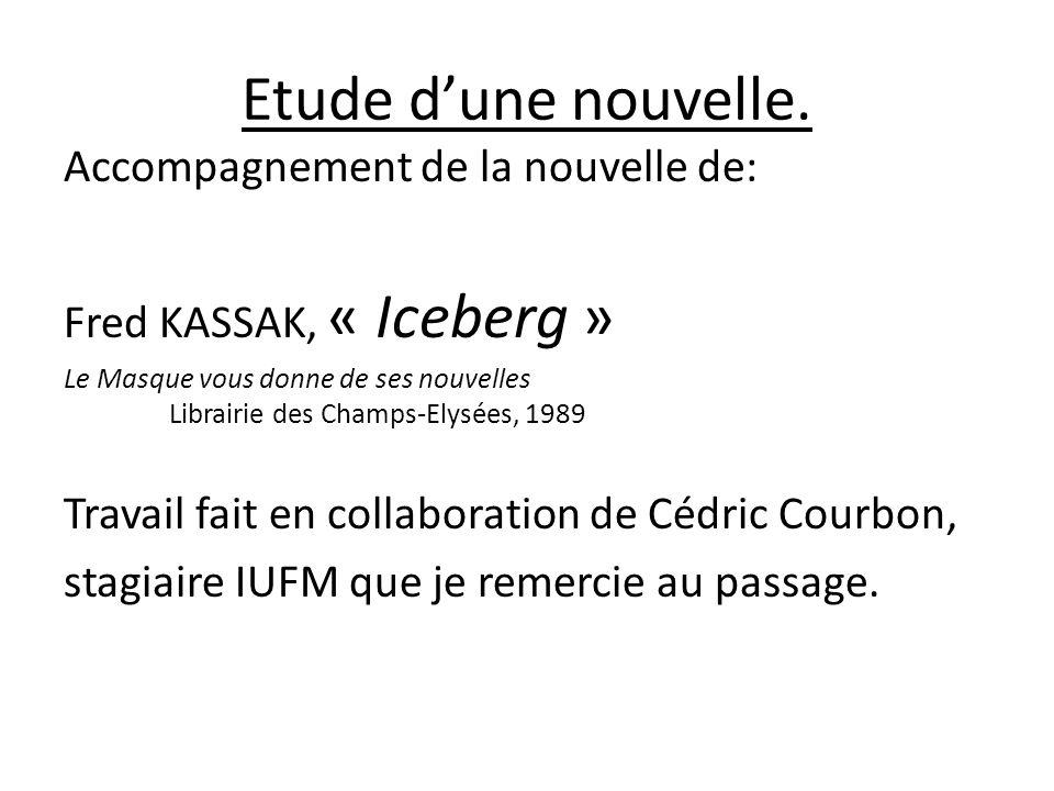 Etude dune nouvelle. Accompagnement de la nouvelle de: Fred KASSAK, « Iceberg » Le Masque vous donne de ses nouvelles Librairie des Champs-Elysées, 19