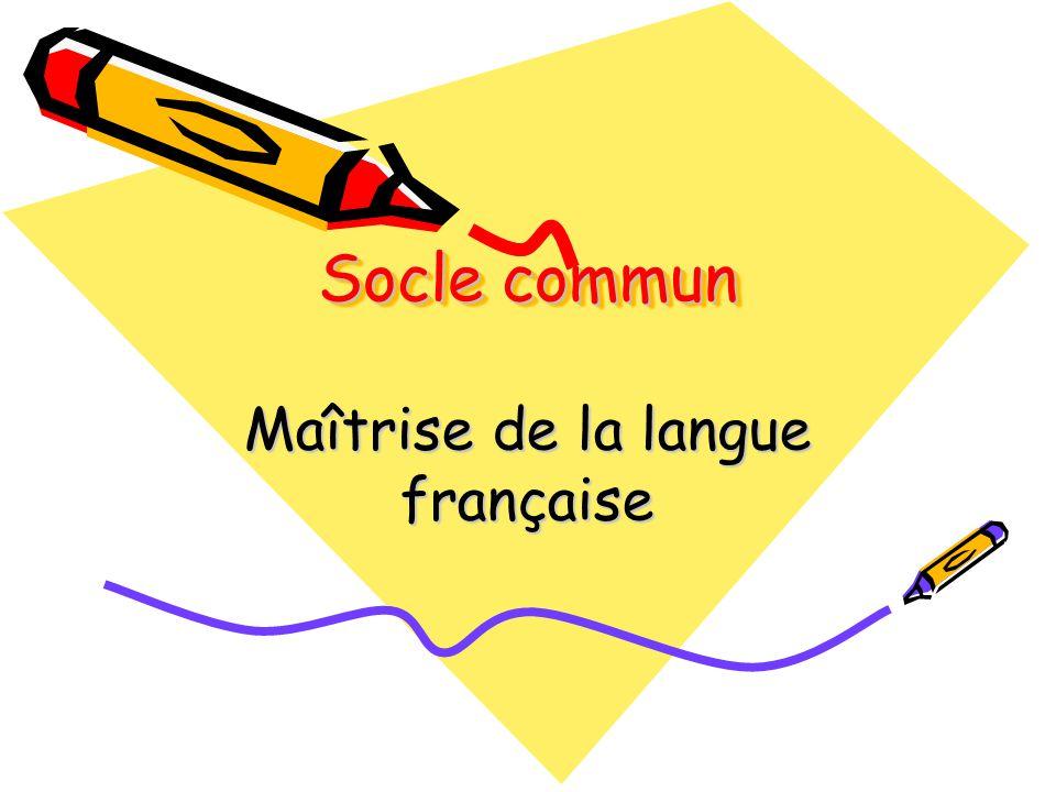 Socle commun Maîtrise de la langue française