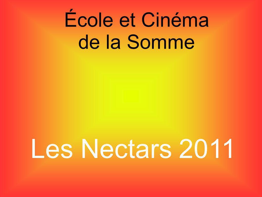 École et Cinéma de la Somme Les Nectars 2011